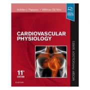 Cardiovascular Physiology: Mosby Physiology Monograph Series - Achilles J. Pappano, Withrow Gil Wier