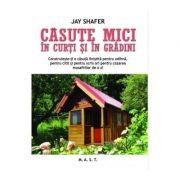 Casute mici in curti si in gradini - Jay Shafer