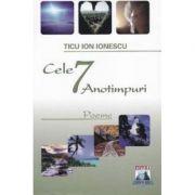 Cele 7 Anotimpuri - Ion Ionescu Ticu