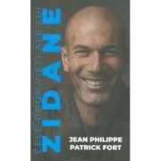 Cele doua vieti ale lui Zidane - Jean Philippe, Patrick Fort