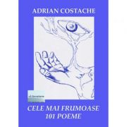 Cele mai frumoase 101 poeme - Adrian Costache