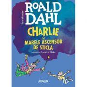 Charlie si marele ascensor de sticla. Format mic - Roald Dahl