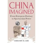 China Imagined - Gregory B. Lee