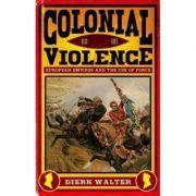 Colonial Violence - Dierk Walter