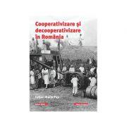 Cooperativizare si decooperativizare in Romania - Marin Pop
