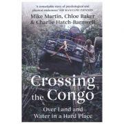 Crossing the Congo - Mike Martin