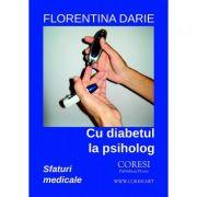 Cu diabetul la psiholog. Sfaturi medicale - Florentina Darie