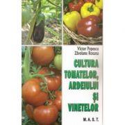 Cultura tomatelor, ardeiului si vinetelor - Victor Popescu, Zavoianu Roxana