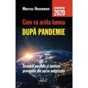 Cum va arata lumea dupa pandemie - Marcus Neumann