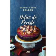 Delicii de poveste - Gabriela Nour Galban