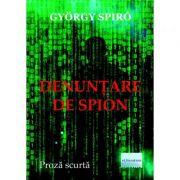 Denuntare de spion - Gyorgy Spiro