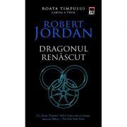 Dragonul renascut. Seria Roata timpului. Vol. 3 - Robert Jordan