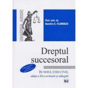Dreptul succesoral in noul Cod civil. Editia a III-a - Dumitru C. Florescu