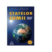 Enciclopedia Statelor Lumii. Editia a XVI-a - Silviu Negut, Horia C. Matei, Ion Nicolae