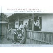 Familia taraneasca in Romania. Un secol de fotografie, editie romana/engleza - Cornelia Plesca, Laura Toader, Catalin Alexa