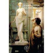 Fidelitatea clasicismului - Petru Pistol