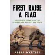 First Raise a Flag - Peter Martell