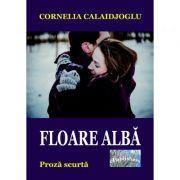 Floare alba - Cornelia Calaidjoglu