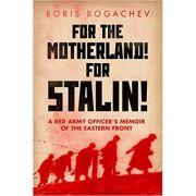 For the Motherland! for Stalin! - Boris Bogachev, Maria Bogacheva, Geoffrey Roberts