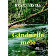 Gandurile mele - Franz Eisele