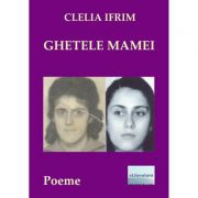 Ghetele mamei - Clelia Ifrim