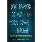 Go Back to Where You Came From - Sasha Polakow-Suransky