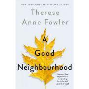 Good Neighbourhood - Therese Anne Fowler