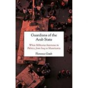 Guardians of the Arab State - Florence Gaub