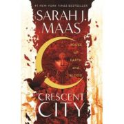 House of Earth and Blood (Crescent City, nr. 1) - Sarah J. Maas
