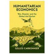Humanitarian Economics - Gilles Carbonnier