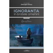 Ignoranta in bratele omenirii Vol. 5: Renasterea - Gheorghe Virtosu