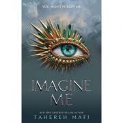 Imagine Me (Shatter Me) - Tahereh Mafi