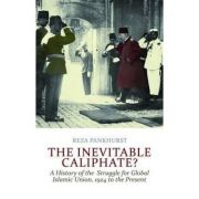 Inevitable Caliphate? - Reza Pankhurst