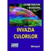 Invazia culorilor - Constantin Bogdan