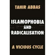 Islamophobia and Radicalisation - Tahir Abbas