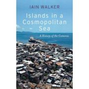Islands in a Cosmopolitan Sea - Iain Walker