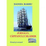 Jurnalul capitanului mladios - Daniel Barbu