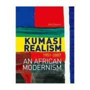 Kumasi Realism, 1951 - 2007 - Atta Kwami