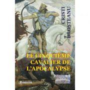 Le Cinquième cavalier de l'Apocalypse - Cristi Brosteanu