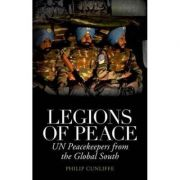 Legions of Peace - Philip Cunliffe