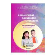 Limba romana. comunicare. literatura. 100 de teste evaluative pentru clasa a IV-a - Dorina Apetrei, Antonina Bliort. Mihaela Calabalic, Mihaela Cobzaru