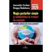 Magia lucrurilor simple si solidaritatea in vremuri de restriste - Laurentiu Corban