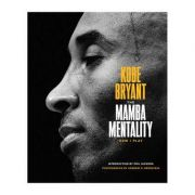 Mamba Mentality: How I Play - Kobe Bryant