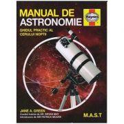 Manual de astronomie. Ghidul practic al cerului noptii - Jane A. Green