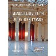 Manualul Revolutiei Autentice si Pasnice - Stefan Dumitrescu