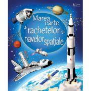 Marea carte a rachetelor si navelor spatiale (Usborne) - Usborne Books