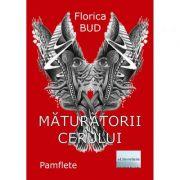 Maturatorii cerului - Florica Bud