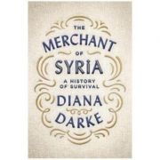 Merchant of Syria - Diana Darke