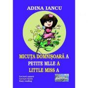 Micuta domnisoara A. Petite Mille A. Little Miss A - Adina Iancu