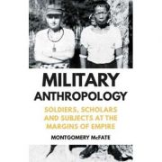 Military Anthropology - Montgomery McFate